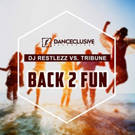 DJ RESTLEZZ VS. TRIBUNE - BACK 2 FUN